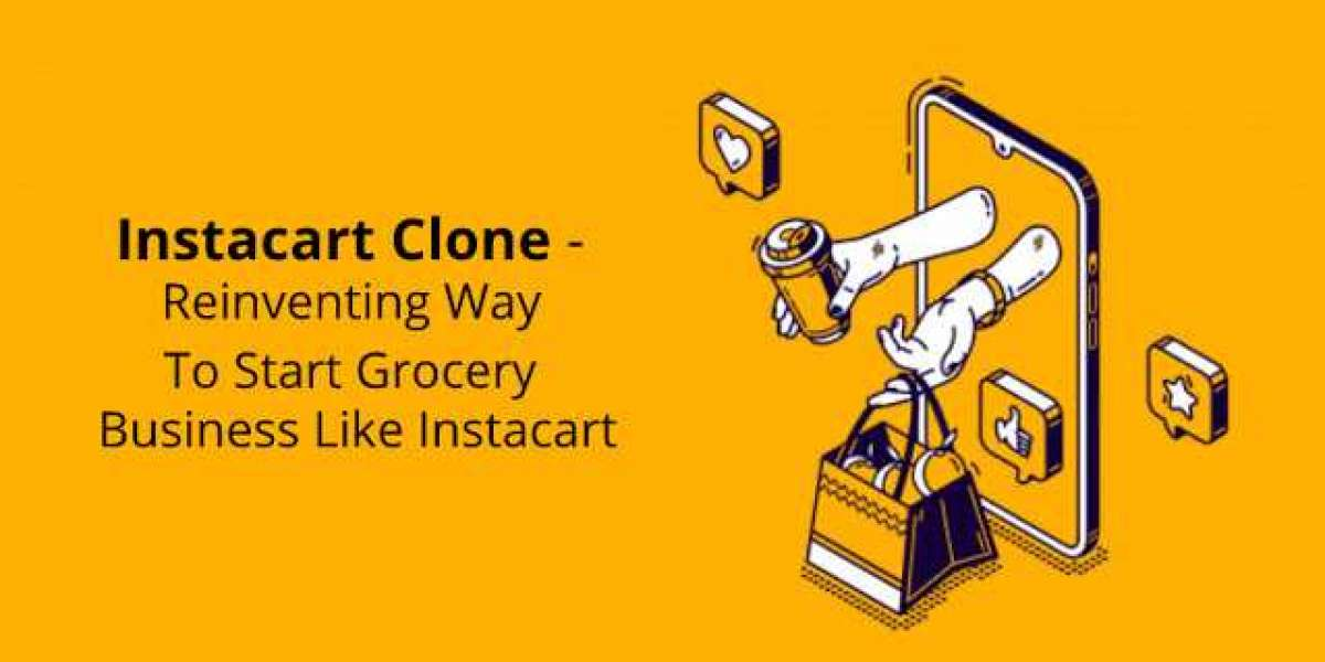 Instacart Clone - Reinventing Way To Start Grocery Business Like Instacart